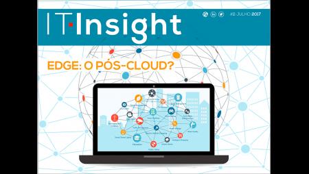 Edge, indústria 4.0 e cloud na IT Insight de julho