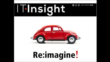 Re:Imagine, saúde e cibersegurança em destaque na edição de março da IT Insight