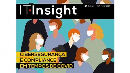 Cibersegurança e compliance em tempos de COVID-19 em destaque na IT Insight de maio
