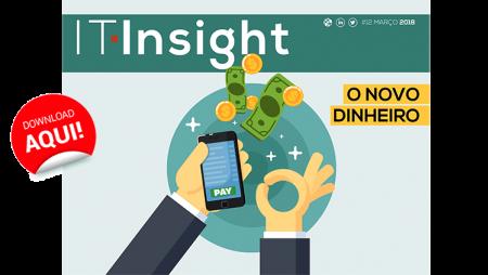 A nova face do dinheiro na IT Insight de março